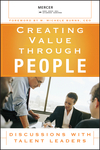Creating Value Through People: Discussions with Talent Leaders (0470124156) cover image