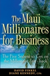 The Maui Millionaires for Business: The Five Secrets to Get on the Millionaire Fast Track (0470164956) cover image