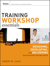 Training Workshop Essentials: Designing, Developing, and Delivering Learning Events that Get Results (0470385456) cover image