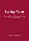 Lasting Value: Lessons from a Century of Agility at Lincoln Electric (0471330256) cover image