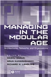 Managing in the Modular Age: Architectures, Networks, and Organizations (0631233156) cover image
