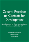Cultural Practices as Contexts for Development: New Directions for Child and Adolescent Development, Number 67 (0787999156) cover image