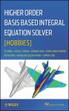 Higher Order Basis Based Integral Equation Solver (HOBBIES) (1118140656) cover image