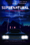 Supernatural and Philosophy: Metaphysics and Monsters... for Idjits (1118615956) cover image