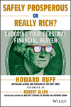Safely Prosperous or Really Rich: Choosing Your Personal Financial Heaven (1118826256) cover image