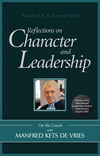 Reflections on Character and Leadership: On the Couch with Manfred Kets de Vries (0470687657) cover image