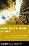 McKinsey's Marvin Bower: Vision, Leadership, and the Creation of Management Consulting (0471652857) cover image