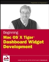 Beginning Mac OS X Tiger Dashboard Widget Development (0471778257) cover image