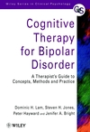 Cognitive Therapy for Bipolar Disorder: A Therapist's Guide to Concepts, Methods and Practice (0471979457) cover image