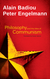 Philosophy and the Idea of Communism: Alain Badiou in conversation with Peter Engelmann (0745688357) cover image