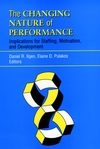 The Changing Nature of Performance: Implications for Staffing, Motivation, and Development (0787946257) cover image