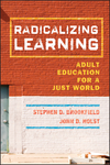 Radicalizing Learning: Adult Education for a Just World (0787998257) cover image