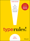 Type Rules: The Designer's Guide to Professional Typography, 4th Edition (1118454057) cover image