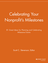 Celebrating Your Nonprofit's Milestones: 81 Great Ideas for Planning and Celebrating Milestone Events (1118691857) cover image
