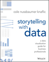 Storytelling with Data: A Data Visualization Guide for Business Professionals (1119002257) cover image
