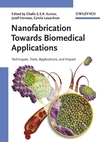 Nanofabrication Towards Biomedical Applications: Techniques, Tools, Applications, and Impact (3527311157) cover image