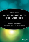Architecture from the Inside Out: From the Body, the Senses, the Site and the Community, 2nd Edition (0470057858) cover image