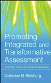 Promoting Integrated and Transformative Assessment : A Deeper Focus on Student Learning  (0470261358) cover image