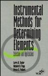 Instrumental Methods for Determining Elements: Selection and Applications (0471185558) cover image