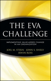 The EVA Challenge: Implementing Value-Added Change in an Organization (0471405558) cover image