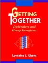 Getting Together: Icebreakers and Group Energizers (0787903558) cover image