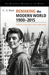 Remaking the Modern World 1900 - 2015: Global Connections and Comparisons (1405187158) cover image