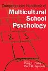 Comprehensive Handbook of Multicultural School Psychology (0471266159) cover image