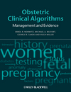 Obstetric Clinical Algorithms: Management and Evidence (1444358359) cover image