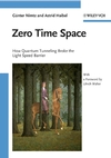 Zero Time Space: How Quantum Tunneling Broke the Light Speed Barrier (3527407359) cover image