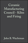 Ceramic Manufacturing Council - Kilns and Firing, Volume 11, Issue 11/12 (047031575X) cover image