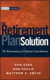 The Retirement Plan Solution: The Reinvention of Defined Contribution (047039885X) cover image