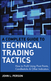 A Complete Guide to Technical Trading Tactics: How to Profit Using Pivot Points, Candlesticks & Other Indicators (047158455X) cover image