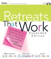 Retreats That Work : Everything You Need to Know About Planning and Leading Great Offsites, Expanded Edition (078798275X) cover image