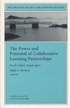 The Power and Potential of Collaborative Learning Partnerships: New Directions for Adult and Continuing Education, Number 79 (078799815X) cover image