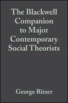 The Blackwell Companion to Major Contemporary Social Theorists (140510595X) cover image