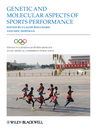 The Encyclopaedia of Sports Medicine: An IOC Medical Commission Publication, Volume XVIII, Genetic and Molecular Aspects of Sports Performance (144433445X) cover image
