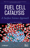 Fuel Cell Catalysis: A Surface Science Approach (0470131160) cover image