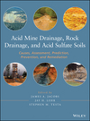 Acid Mine Drainage, Rock Drainage, and Acid Sulfate Soils: Causes, Assessment, Prediction, Prevention, and Remediation (0470487860) cover image