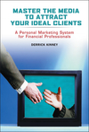 Master the Media to Attract Your Ideal Clients: A Personal Marketing System for Financial Professionals (0471482560) cover image