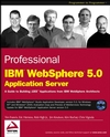 Professional IBM WebSphere 5.0 Application Server (0764543660) cover image