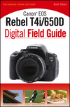 Canon EOS Rebel T4i/650D Digital Field Guide (1118239660) cover image
