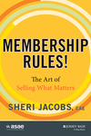 Membership Rules! The Art of Selling What Matters (1118767160) cover image