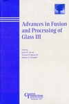 Advances in Fusion and Processing of Glass III: Proceedings of the 7th International Conference on Advances in Fusion and Processing of Glass, July 27-31, 2003, Rochester, New York, Ceramic Transactions, Volume 141 (1574981560) cover image