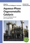 Aqueous-Phase Organometallic Catalysis: Concepts and Applications, 2nd, Completely Revised and Enlarged Edition (3527605460) cover image