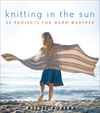 Knitting In the Sun: 32 Projects for Warm Weather  (0470416661) cover image