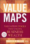 Value Maps: Valuation Tools That Unlock Business Wealth (0470437561) cover image