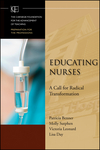 Educating Nurses: A Call for Radical Transformation (0470457961) cover image