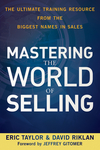 Mastering the World of Selling: The Ultimate Training Resource from the Biggest Names in Sales (0470617861) cover image