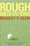 Rough Meditations: From Tour Caddie to Golf Course Critic, An Insider's Look at the Game (0471786861) cover image