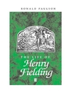 The Life of Henry Fielding: A Critical Biography (0631191461) cover image